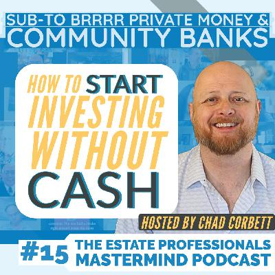 How To Invest With NO CASH: Sub-To, BRRRR, Private Money, and Community Banks   Live Coaching #15