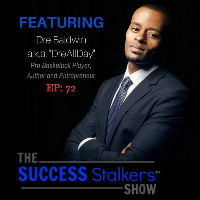 72: Pro Basketball Player Dre Baldwin Teaches How To Work On Your Game