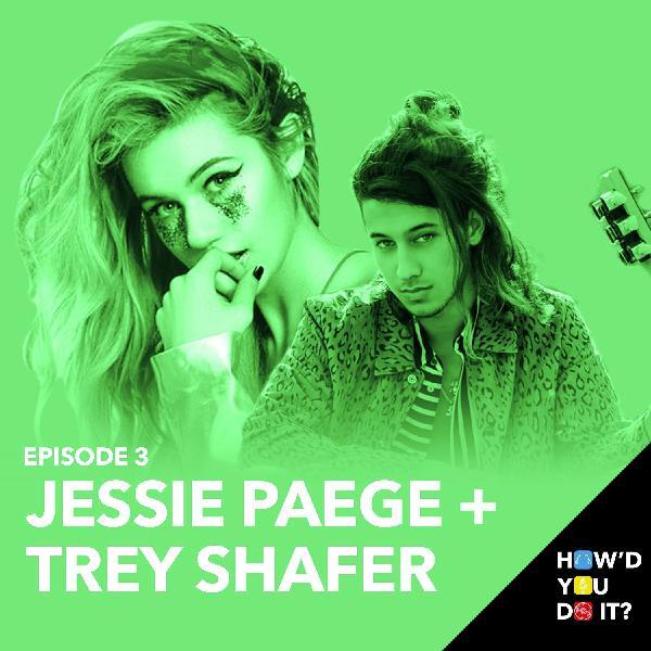 3: Jessie Paege & Trey Schafer - Surviving Life As A Creator   Episode 3