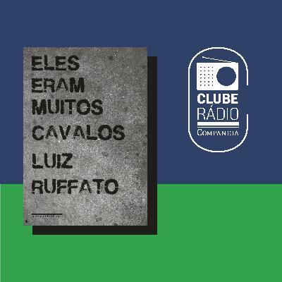 #144 - Clube Rádio Companhia - Eles eram muitos cavalos