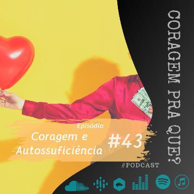 #43 - Coragem e autossuficiência