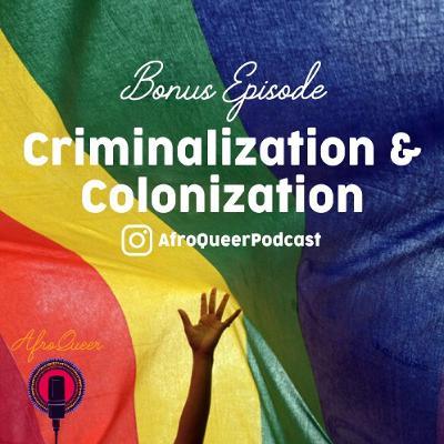 Criminalization and Colonization - BONUS EPISODE