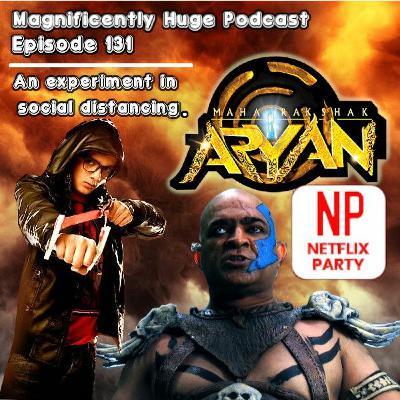 Episode 131 - Netflix Party: Maharakshak Aryan