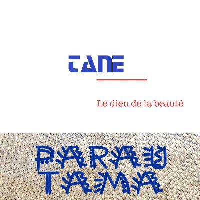 Tane - Le dieu de la beauté
