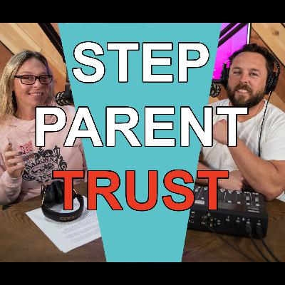 Blended Life EP. 74: Step Parent Trust