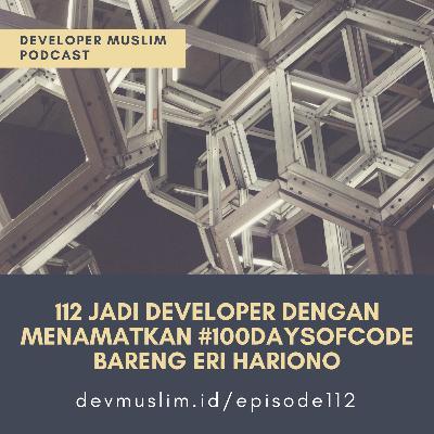 112 Jadi Developer Dengan Menyelesaikan #100DaysOfCode bareng Eri Hariono