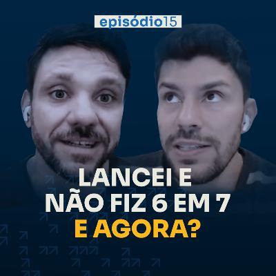 Os efeitos colaterais do 6 em 7.  | Podcast 6 em 7 #77