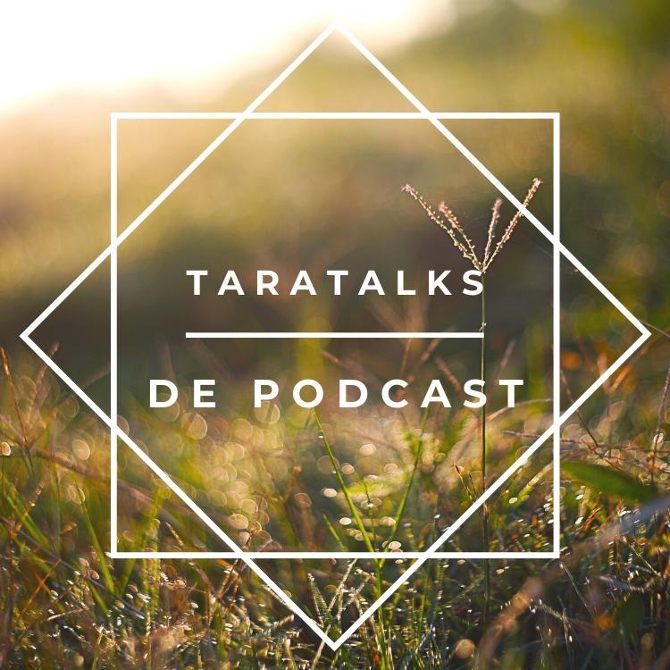 TaraTalks - de podcast