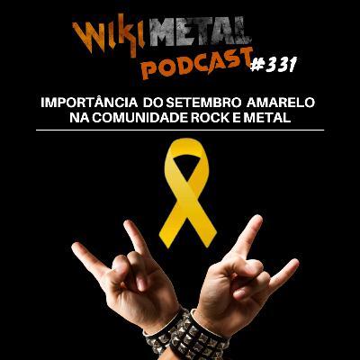 #331 | Importância do Setembro Amarelo na comunidade rock e metal