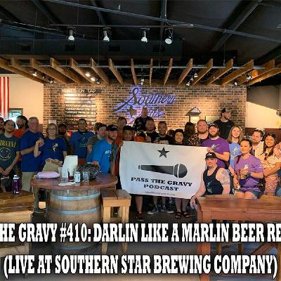 Pass The Gravy #410: Darlin Like a Marlin Beer Release (Live at Southern Star Brewing Company)