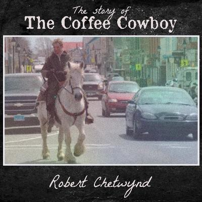 The Story of 'the Coffee Cowboy' Robert Chetwynd