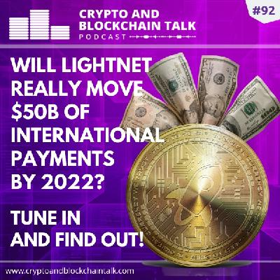 WILL Lightnet Really Move $50 Billion Of International Payments BY 2022? #92