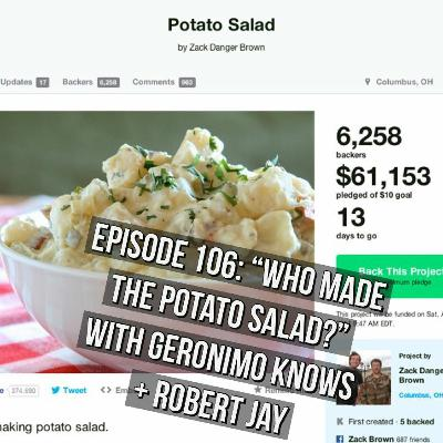 """Episode 106 - """"Who Made The Potato Salad?"""" with Geronimo Knows + Robert Jay"""
