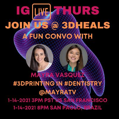 3DHEALS Instagram Live: Dental 3D Printing with Innov3D Founder Dr. Mayra Vasquez