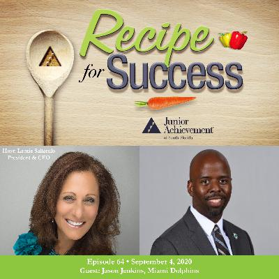 Recipe for Success with Guest Jason Jenkins, Miami Dolphins