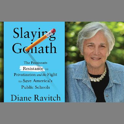 25: Slaying Goliath with Diane Ravitch