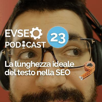 La lunghezza ideale del testo nella SEO - EVSEO Podcast #23