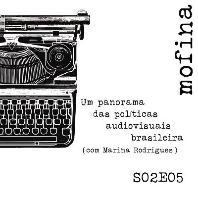 Mesa de Roteiristas S02E05 - Um panorama das políticas audiovisuais brasileira (com Marina Rodrigues)