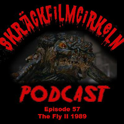 Episode 57 - Uppföljare - The Fly II (1989)