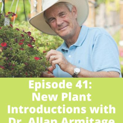Episode 41: New Plant Introductions with Dr. Allan Armitage