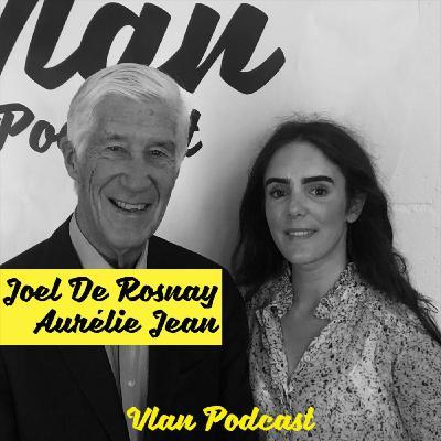 Vlan #102 Comment éduquer ses enfants dans ce monde complexe avec Joel de Rosnay et Aurélie Jean