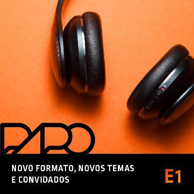 027 - NOVO FORMATO, NOVOS TEMAS & CONVIDADOS!