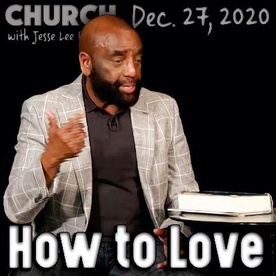 12/27/20 How Do You Develop Love? (Church)