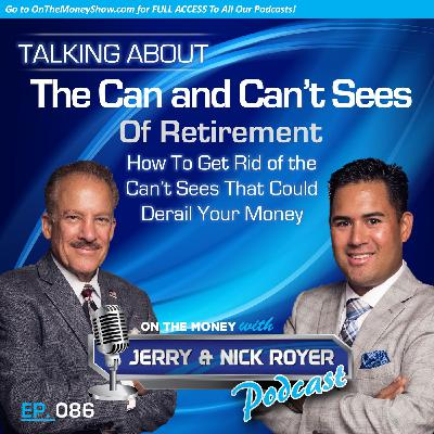 Episode #86: The Can and Can't Sees of Retirement