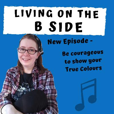 Be courageous to show your True Colours
