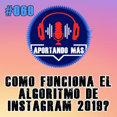¿Como Funciona El Algoritmo De Instagram 2019? | #069 - Aportandomas.com
