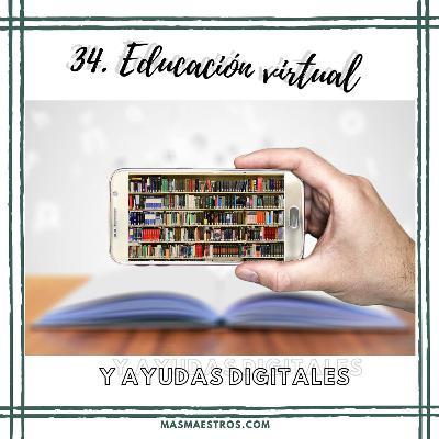 34. Educación virtual y ayudas digitales.