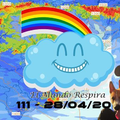El mundo respira | EMR 111 (28/04/20)