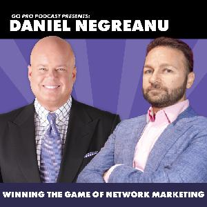 Daniel Negreanu:  Winning the Game of Network Marketing