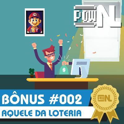 Bonus #002: Aquele da Loteria (Amostra Grátis)