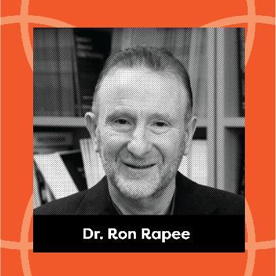 Ep. 128: Dr. Ron Rapee - Anxious No More