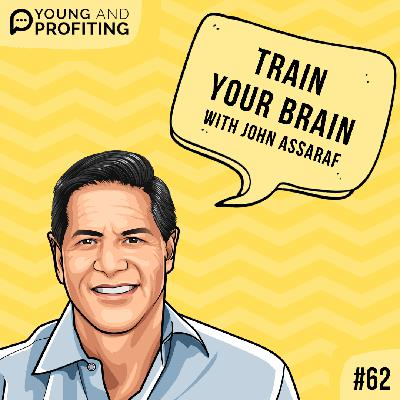 #62: Train Your Brain with John Assaraf