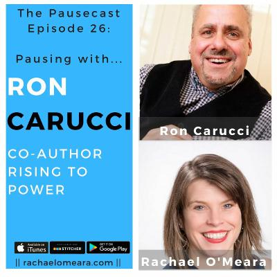 The Pausecast Ep. 26 Ron Carucci - Rising to Power