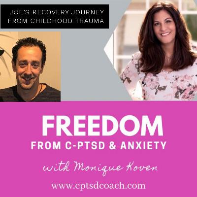 Joe's Recovery Journey From Childhood Trauma