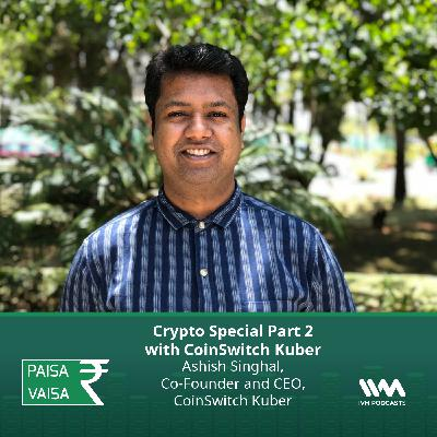 Ep. 255: Crypto Special Part 2 with CoinSwitch Kuber