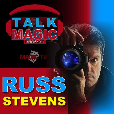 15: Talk Magic Podcast | Russ Stevens Talks Magic In Britains Got Talent