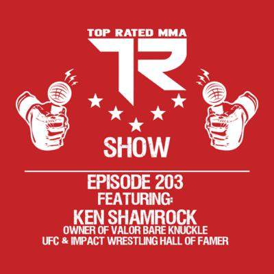 Ep. 203 - Ken Shamrock - Owner of Valor Bare Knuckle - UFC & Impact Wrestling Hall of Famer