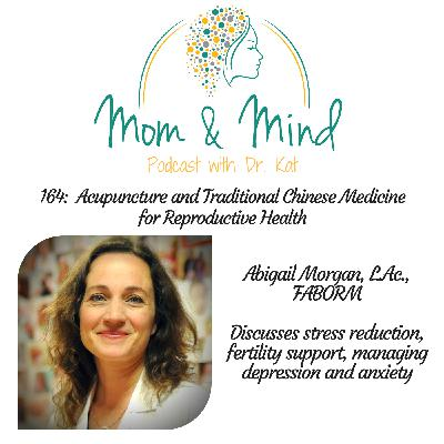 164: Acupuncture and Traditional Chinese Medicine for Reproductive Health