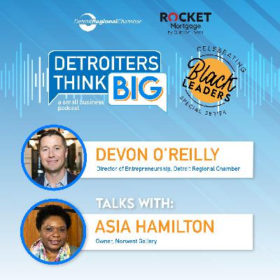 Detroiters Think Big: A Small Business Podcast | Asia Hamilton, Norwest Gallery