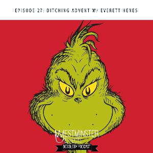 027 - Ditching Advent with Everett Henes