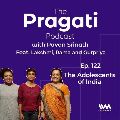Ep. 122: The Adolescents of India