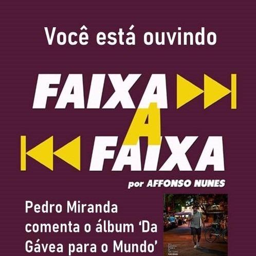 Pedro Miranda apresenta Da Gávea para o Mundo
