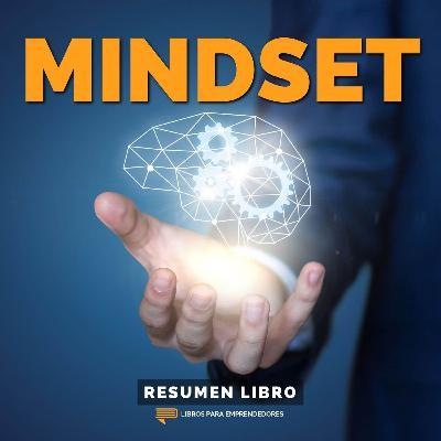 Mindset - Un Resumen de Libros para Emprendedores