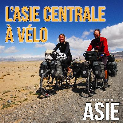 #52 – L'Asie Centrale à vélo
