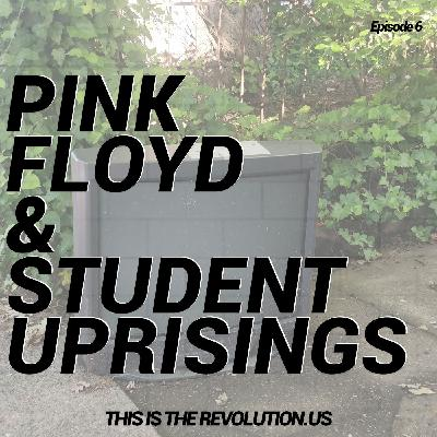 Pink Floyd and Student Uprisings