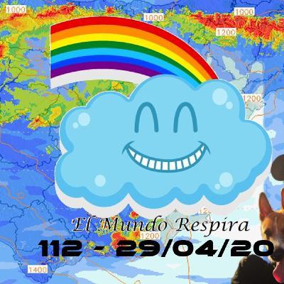 El mundo respira | EMR 112 (29/04/20)